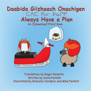 Always Have a Plan in Ojibwee