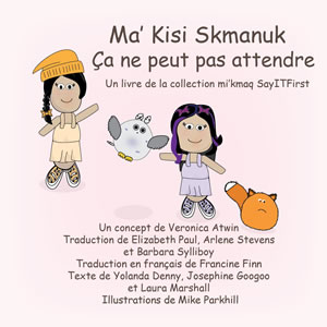 It Can't Wait in Mi'Kmaw-French